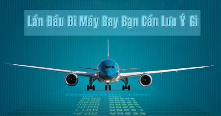 Những điều cần lưu ý khi đi máy bay